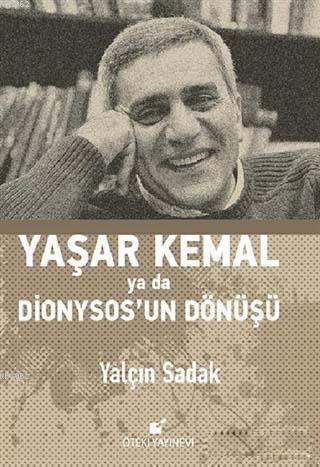 Yaşar Kemal Ya Da Dionysos'un Dönüşü