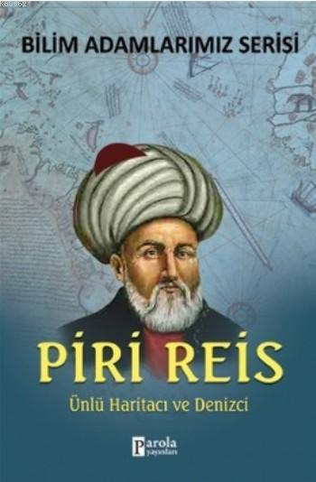 Piri Reis; Ünlü Haritacı Ve Denizci
