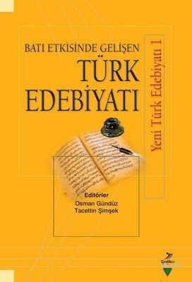 Batı Etkisinde Gelişen Türk Edebiyatı; Yeni Türk Edebiyatı 1