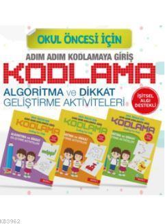 Okul Öncesi İçin Adım Adım Kodlamaya Giriş (3 Kitap Takım); Algoritma ve Dikkat Geliştirme Aktiviteleri