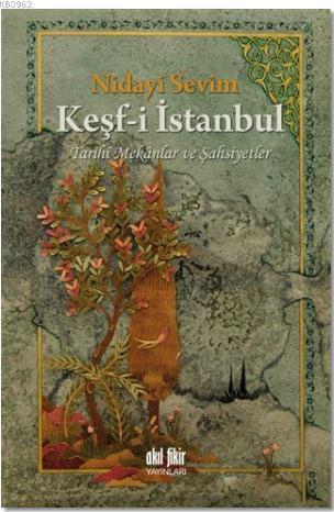 Keşf-i İstanbul; Tarihi Mekanlar ve Şahsiyetler