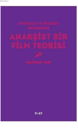 Anarşist Bir Film Teorisi; Foucault ve Deleuze Ekseninde