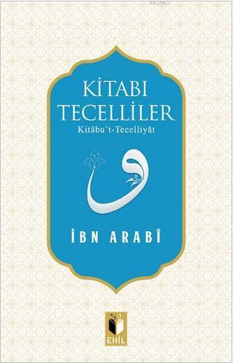 Kitabı Tecelliler; Kitâbu't-Tecelliyât