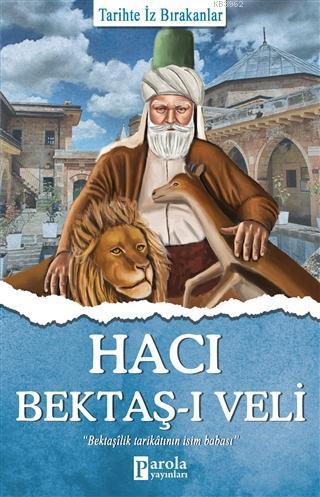 Hacı Bektaş-ı Veli; Tarihte İz Bırakanlar