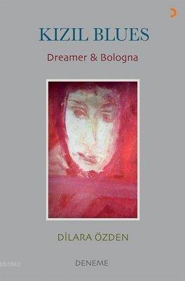 Kızıl Blues Dreamer Bologna
