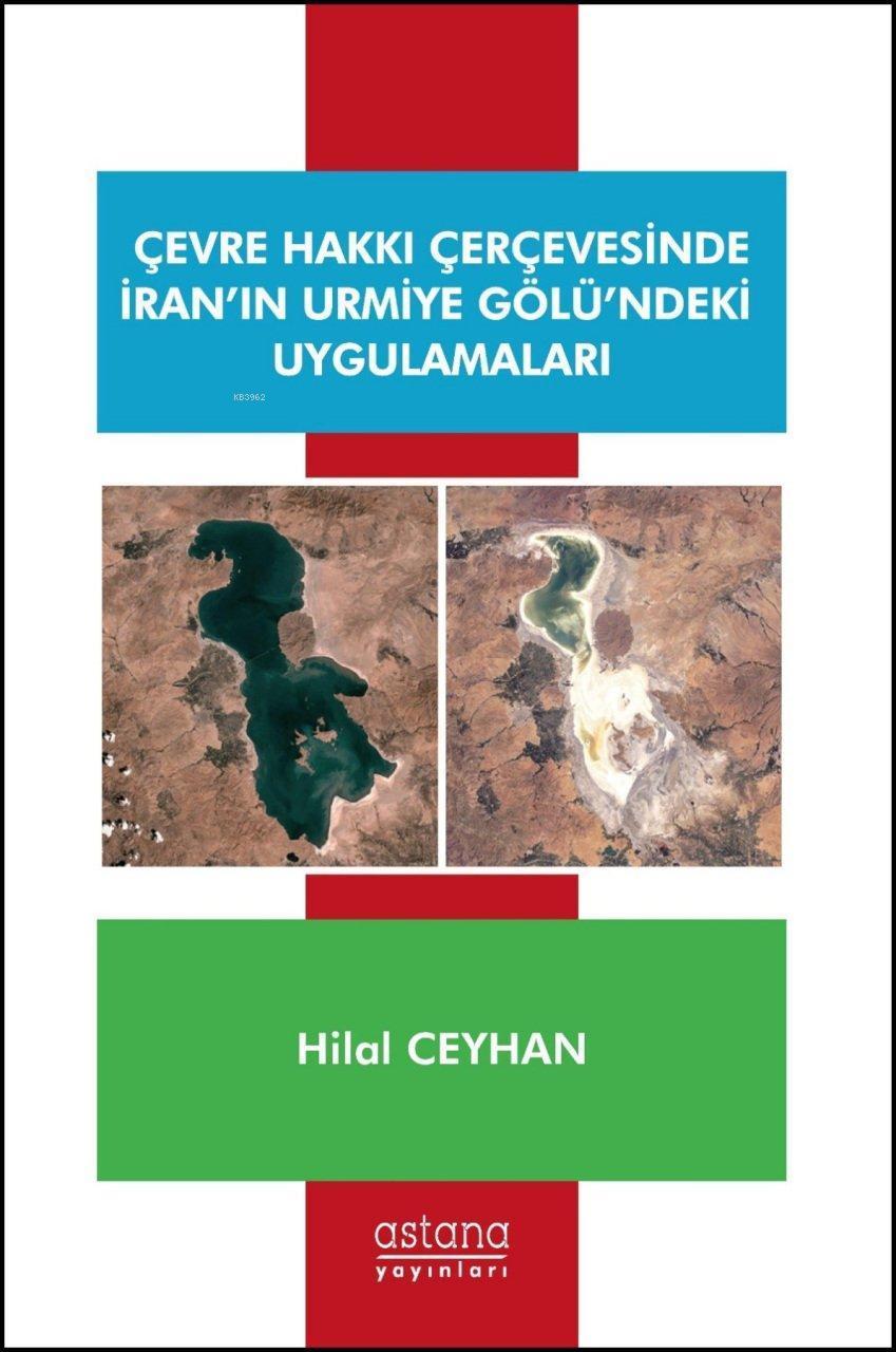 Çevre Hakkı Çerçevesinde İran'ın Urmiye Gölü'ndeki Uygulamaları