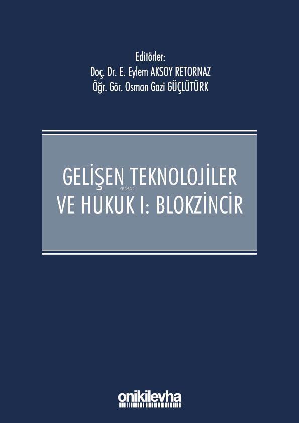 Gelişen Teknolojiler ve Hukuk I - Blokzincir ve Hukuk