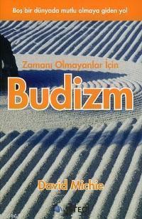 Boş Bir Dünyada Mutlu Olmaya Giden Yol| Zamanı Olmayanlar İçin Budizm