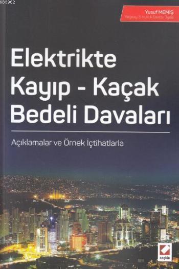 Elektrikte Kayıp - Kaçak Bedeli Davaları; Açıklamalar ve Örnek İçtihatlarla
