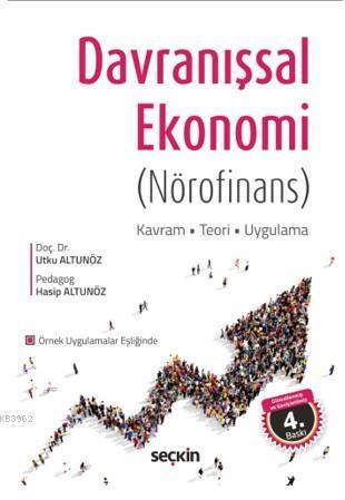 Davranışsal Ekonomi (Nörofinans); Kavram - Teori - Uygulama
