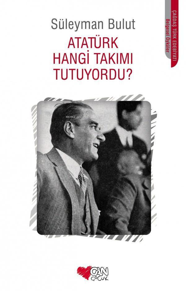 Atatürk Hangi Takımı Tutuyordu?