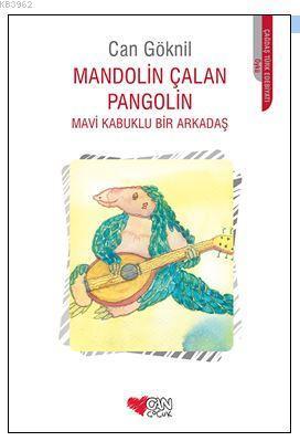 Mandolin Çalan Pangolin; Mavi Kabuklu Bir Arkadaş