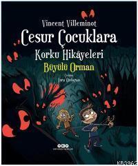 Cesur Çocuklara Korku Hikâyeleri; Büyülü Orman