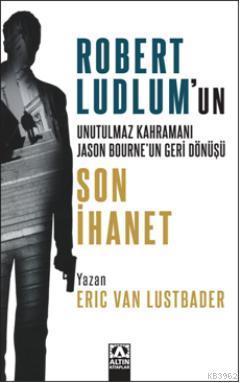 Son İhanet; Robert Ludlum'un Unutulmaz Kahramanı Jason Bourne'un Geri Dönüşü