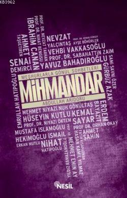 Mihmandar; Meşhurlarla Gönül Sohbetleri