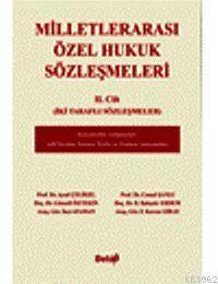 Milletlerarası Özel Hukuk Sözleşmeleri II. Cilt