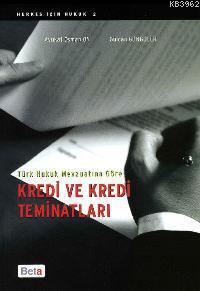 Türk Hukuk Mevzuatına Göre Kredi ve Kredi Teminatları