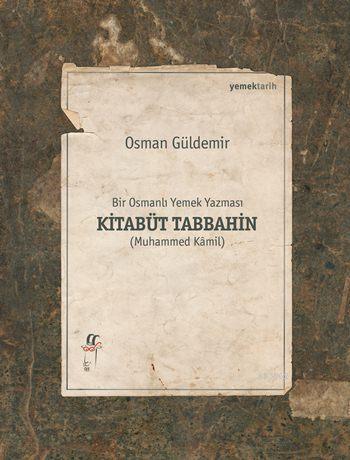 Bir Osmanlı Yemek Yazması Kitabüt Tabbahin (2 Cilt); (Muhammed Kâmil)