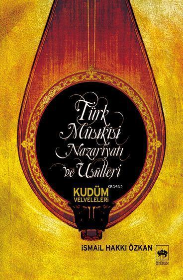Türk Musıkisi Nazariyatı ve Usulleri; Kudüm Velveleleri