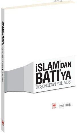 İslam'dan Batı'ya Düşüncenin Yol Alışı