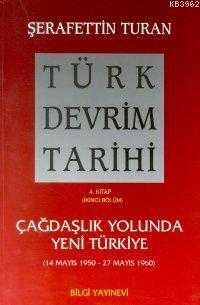 Türk Devrim Tarihi 4; Çağdaşlık Yolunda Yeni Türkiye 2. Bölüm