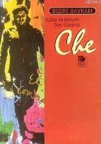 Che Küba ve Binyılın Son Süvarisi