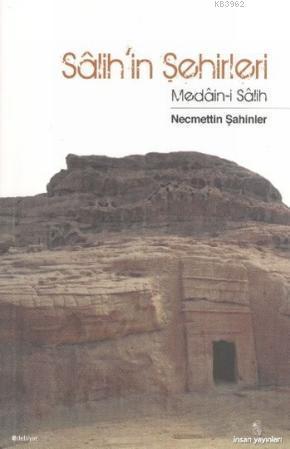 Salih'in Şehirleri; Medain-i Salih