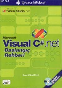 Visual C# .net; Başlangıç Rehberi