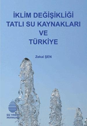 İklim Değişikliği Tatlı Su Kaynakları ve Türkiye