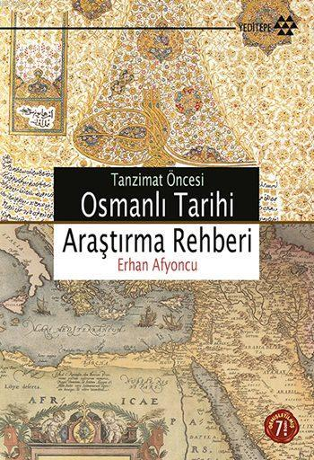 Tanzimat Öncesi Osmanlı Tarihi Araştırma Rehberi