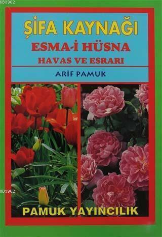 Şifa Kaynağı Esma-i Hüsna - Büyük Boy (Dua-043); Havas ve Esrarı