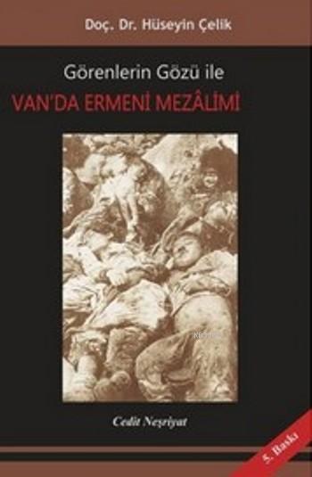 Van'da Ermeni Mezalimi; Görenlerin Gözü İle