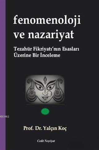 Fenomenoloji ve Nazariyat; Tezahür Fikriyatı'nın Esasları Üzerine Bir İnceleme