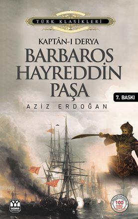 Kaptan-ı Derya Barbaros Hayrettin Paşa