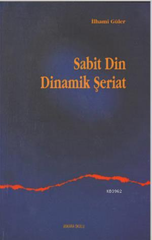 Sabit Din Dinamik Şeriat