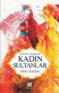 Osmanlı Sarayında Kadın Sultanlar
