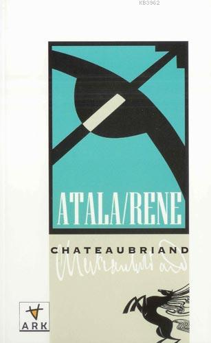 Atala/Rene; Çölde İki Vahşinin Aşkı