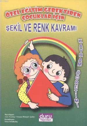 Özel Eğitim Gerektiren Çocuklar İçin Şekil ve Renk Kavramı