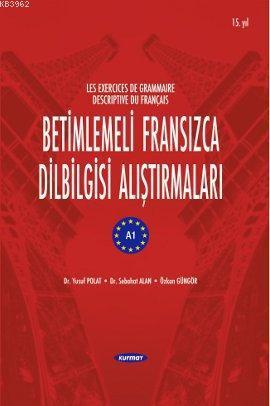 Betimlemeli Fransızca Dilbilgisi Alıştırmaları; Les Exercices De Grammaire Descriptine Du Français