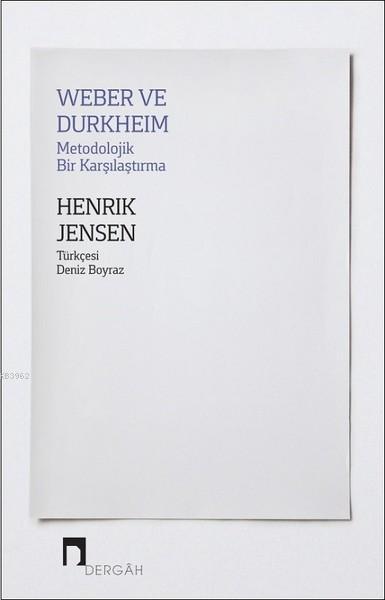 Weber ve Durkheim - Metodolojik Bir Karşılaştırma