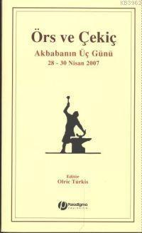 Örs ve Çekiç; Akbabanın Üç Günü 28-30 Nisan 2007