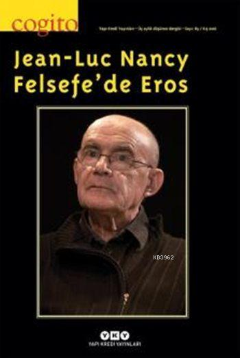 Cogito 85 - Jean-Luc Nancy Felsefe'de Eros