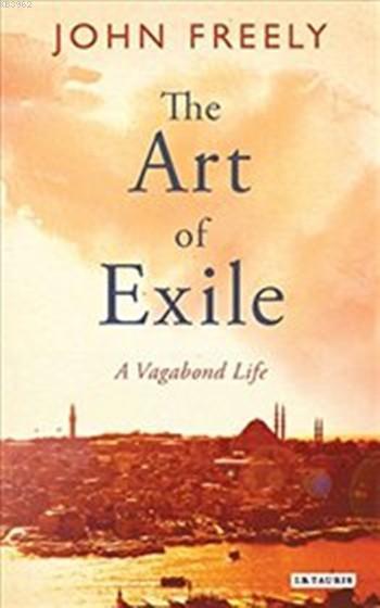 Art of Exile (Ciltli); A Vagabond Life