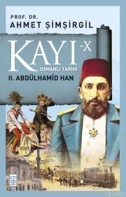 Kayı 10: 2. Abdülhamid Han