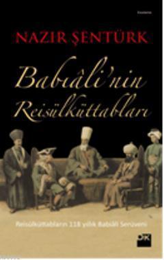 Babiali'nin Reisülküttabları; Reisülküttabların 118 Yıllık Babıali Serüveni