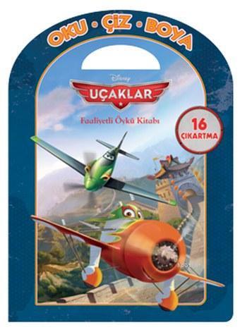 Disney Uçaklar - Faaliyetli Öykü Kitabı; Oku - Çiz - Boya