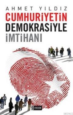 Cumhuriyetin Demokrasiyle İmtihanı
