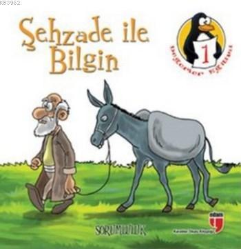 Değerler Eğitimi Öyküleri 1 (Büyük Boy); Şehzade ile Bilgin - Sorumluluk