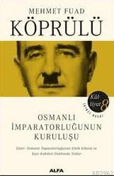 Osmanlı İmparatorluğunun Kuruluşu; Mehmet Fuad Köprülü Külliyatı 8