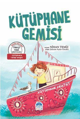 Kütüphane Gemisi - Türkçe Tema Hikâyeleri; Kütüphane - Kitap Sevgisi